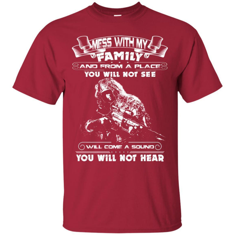 Sniper T Shirt Mess With My Family From A Place You Will Not See Will Come A Sound Not Hear Shirts CustomCat