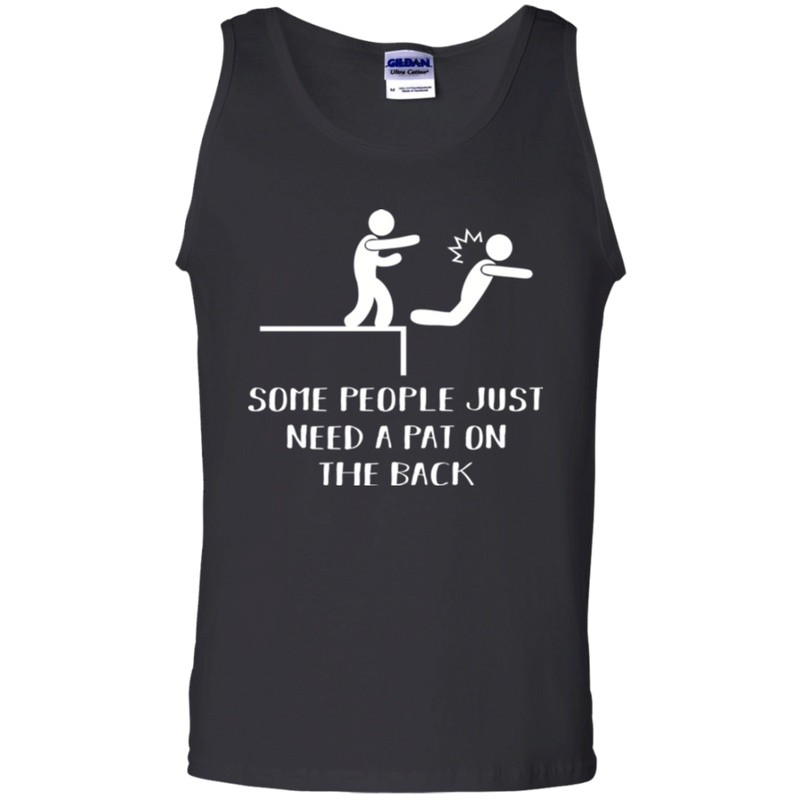 Some people just need a pat on the back T-shirts CustomCat