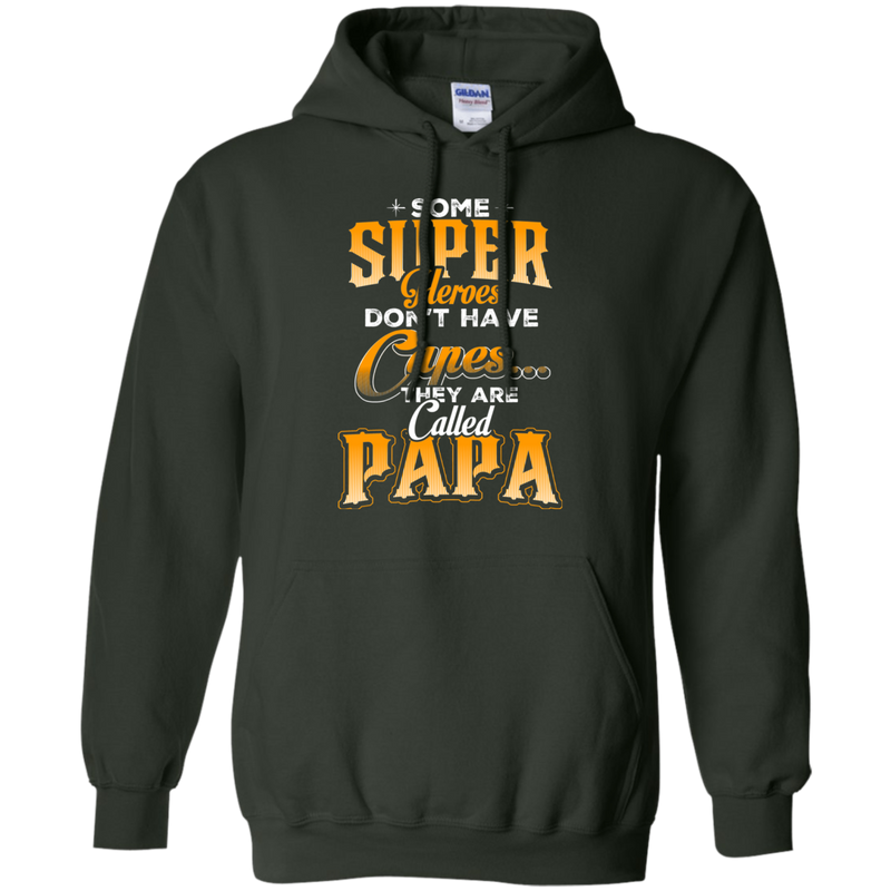 Some Super Heroes Don't have capes they are called papa CustomCat
