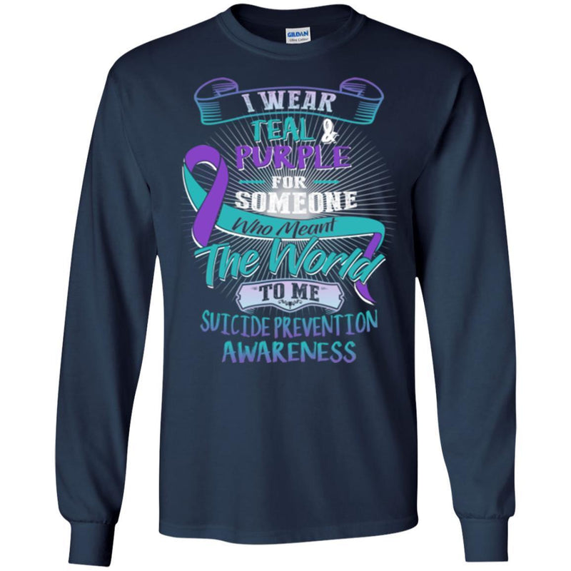 Suicide Prevention Awareness T-Shirt I Wear Teal Purple For Someone Who Meant The World To Me Shirts CustomCat