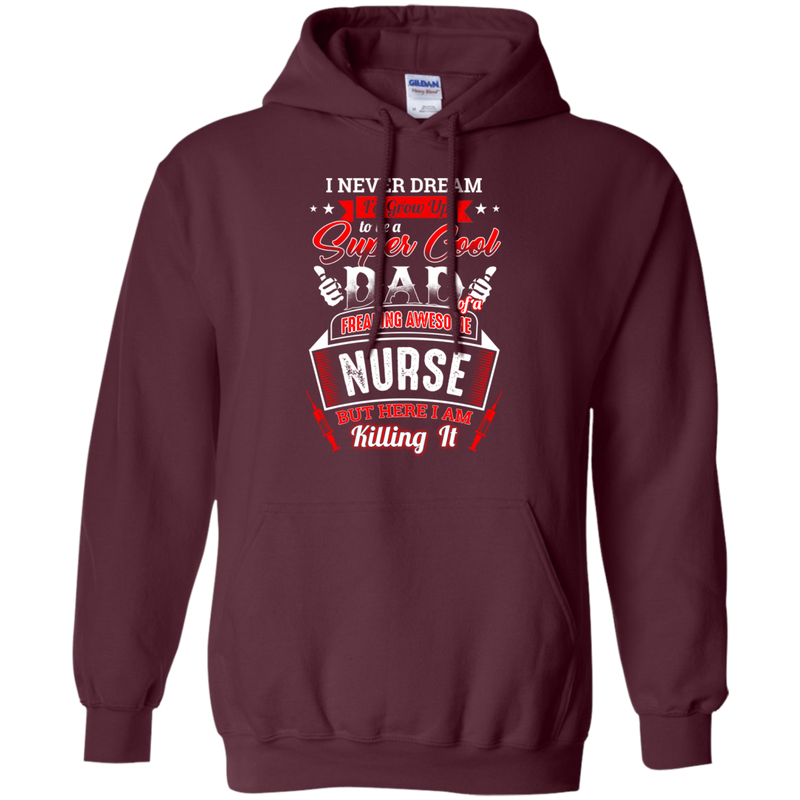 Super Cool Dad of a Freaking Awesome Nurse Funny T-shirts CustomCat