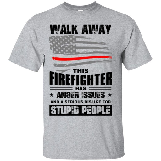 T-Shirt Walk Away This Firefighter Has Anger Issues And A Serious Dislike For Stupid People Shirts CustomCat