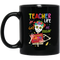 Teacher Coffee Mug Teacher Life Got Me Feelin' Skeleton Teacher 11oz - 15oz Black Mug