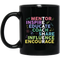Teacher Coffee Mug Teacher Mentor Inspire Educate Coach Share Influence Encourage 11oz - 15oz Black Mug