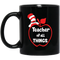 Teacher Coffee Mug Teacher Of All Things Funny Gift Teacher 11oz - 15oz Black Mug