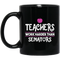 Teacher Coffee Mug Teachers Work Harder Than Senators 11oz - 15oz Black Mug