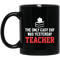 Teacher Coffee Mug The Only Easy Day Was Yesterday Teacher 11oz - 15oz Black Mug
