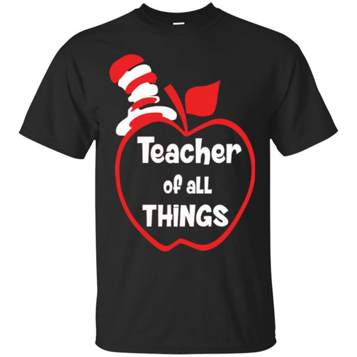 Teacher T-Shirt Teacher Of All Things Funny Gift Teacher Shirts CustomCat