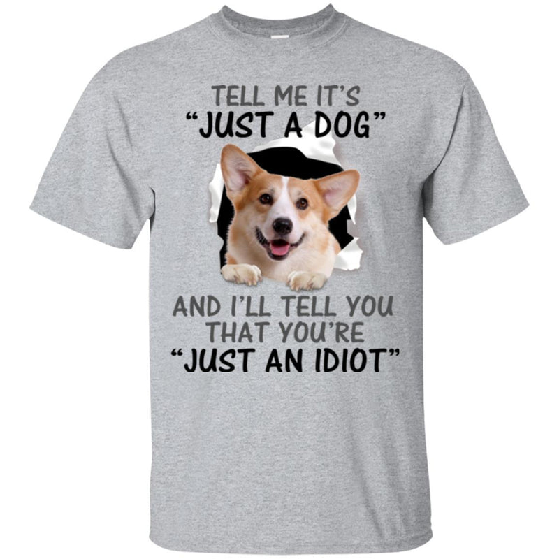 Tell Me It's And I'll Tell You That You're Corgi Funny Gift Lover Dog Tee Shirt CustomCat