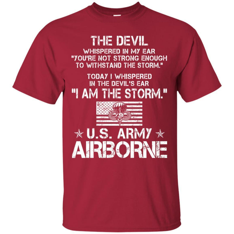 The Devil Whispered In My Ear You're Not Strong Enough To WithStand The Storm Shirt Army Airborn Tees CustomCat