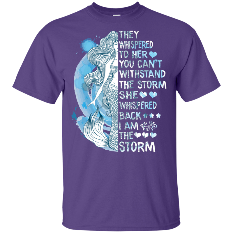 They Whispered To Her You Can't Withstand The Storm Mermaid T-shirt CustomCat