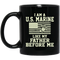 Usmc Veteran Coffee Mug I Am A US Marine Like My Father Before Me 11oz - 15oz Black Mug