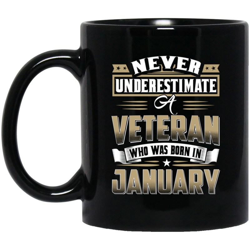Veteran Coffee Mug Never Underestimate A Veteran Who Was Born In January 11oz - 15oz Black Mug CustomCat