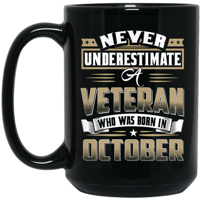 Veteran Coffee Mug Never Underestimate A Veteran Who Was Born In October 11oz - 15oz Black Mug CustomCat