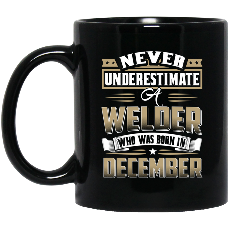 Veteran Coffee Mug Never Underestimate A Welder Who Was Born In December 11oz - 15oz Black Mug CustomCat