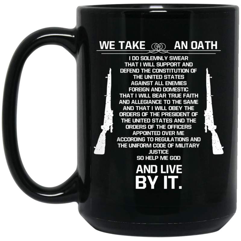 Veteran Coffee Mug Take An Oath Defend The Constitution Of The United States Live By It 11oz - 15oz Black Mug CustomCat
