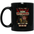 Veteran Coffee Mug The Only Thing I Love More Than Being A Veteran Is Being A Dad 11oz - 15oz Black Mug CustomCat