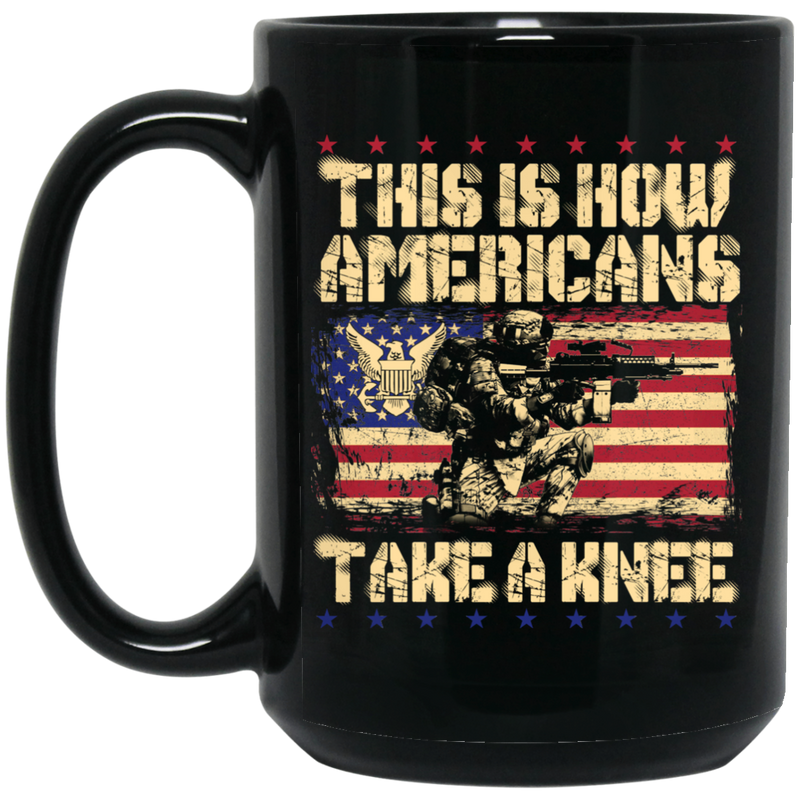 Veteran Coffee Mug This Is How Americans Take A Knee Army Veteran 11oz - 15oz Black Mug CustomCat