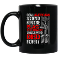 Veteran Coffee Mug Veteran Real Americans Stand For The Flag To Honor Those Who Died For It 11oz - 15oz Black Mug CustomCat