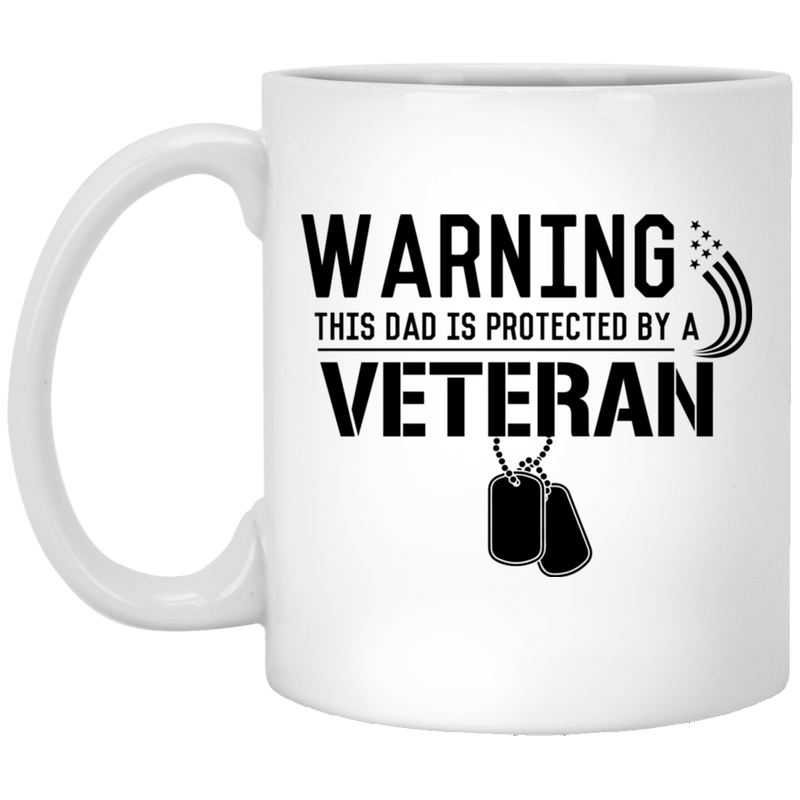 Veteran Coffee Mug Warning This Dad Is Protected By A Veteran 11oz - 15oz White Mug CustomCat