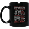 Veteran Mug I Stood Up I Showed Up I Stepped Forward Already Know Those Who Don't Never Will 11oz - 15oz Black Mug CustomCat