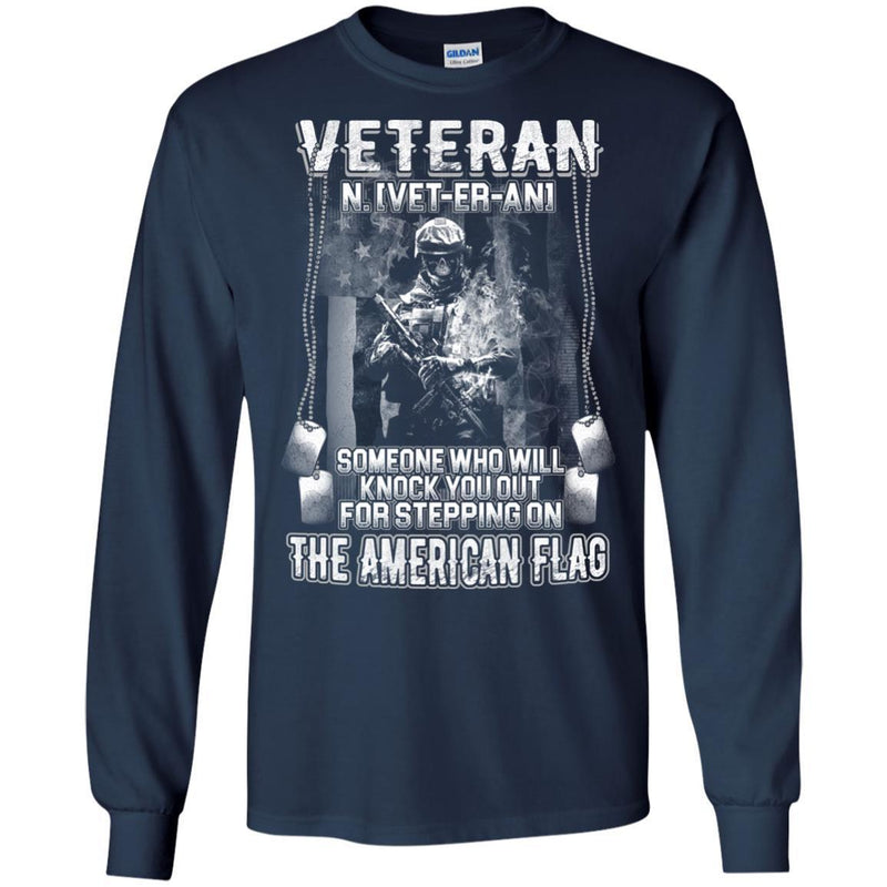 Veteran Someone Who Will Knock You Out For Stepping On The American Flag Shirts CustomCat
