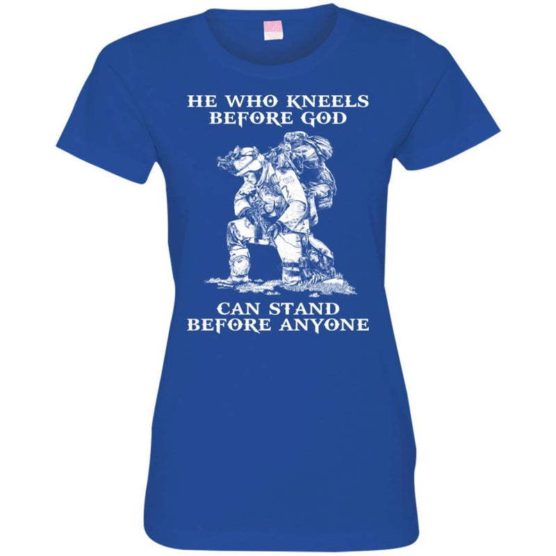 VETERAN T-SHIRT HE WHO KNEELS BEFORE GOD CAN STAND BEFORE ANYONE ARMY TEE SHIRT GIFT UNISEX CustomCat