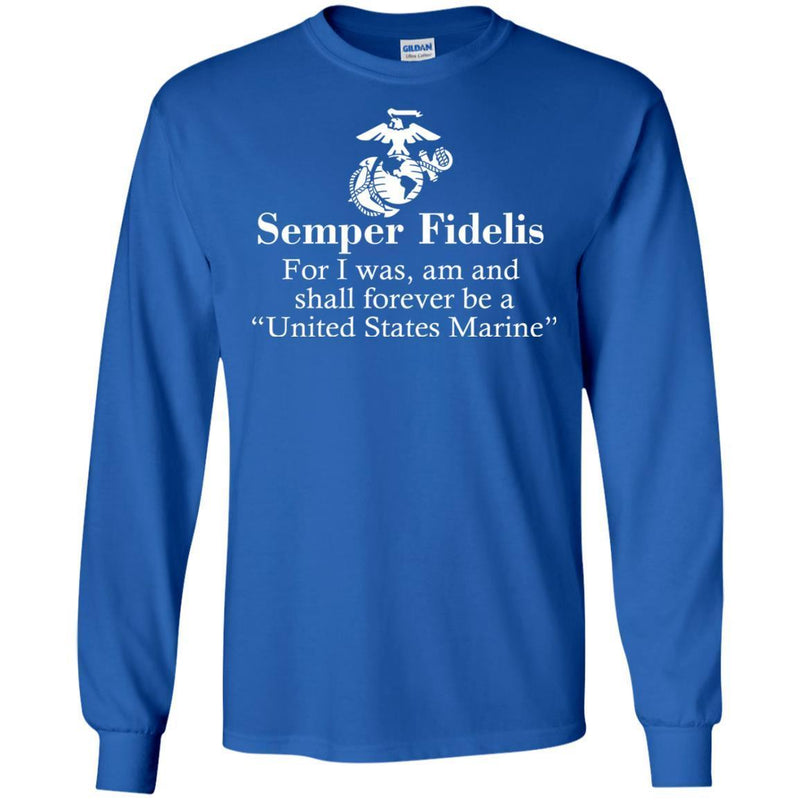 Veteran T Shirt Semper Fidelis For I Was Am And Shall Forever Be A United States Marine Shirts CustomCat