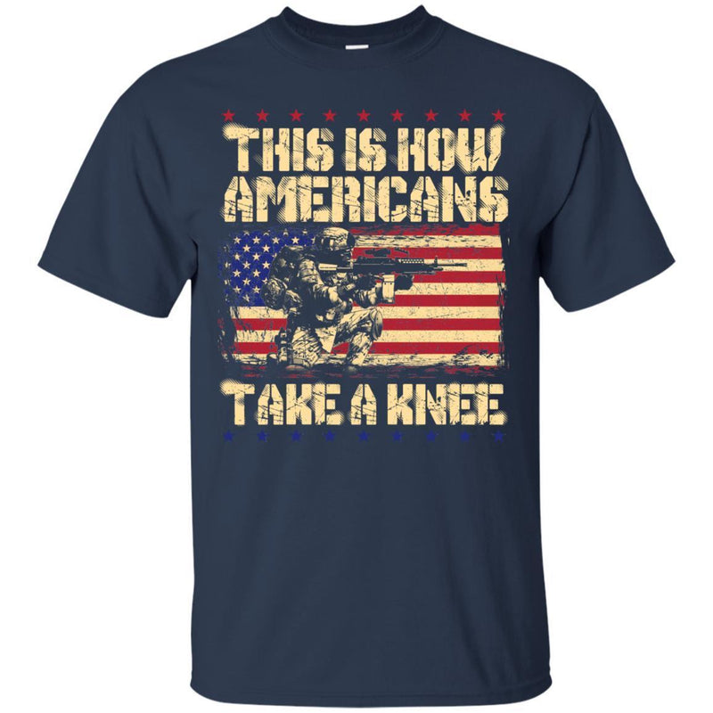 Veteran T Shirt This Is How Americans Take A Knee Tee Shirt CustomCat