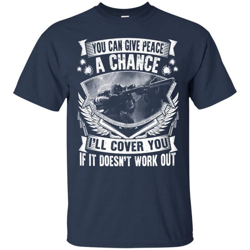Veteran Tshirt - You Can Give Peace A Chance CustomCat