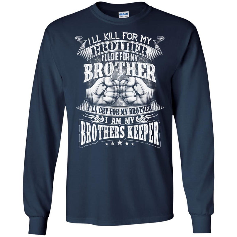 VETERANS T-SHIRT I WILL KILL DIE CRY FOR MY BROTHER I AM MY BROTHERS KEEPER VETERANS DAY TEE SHIRT CustomCat