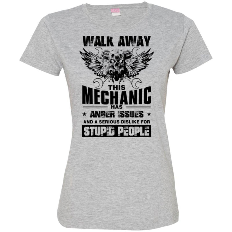 Walk Away This Mechanic Has Anger Issues And A Serious Dislike For Stupid People Mechanic Shirts CustomCat