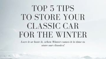 THE 5 CRITICAL THINGS TO DO WHEN STORING YOUR CLASSIC CAR