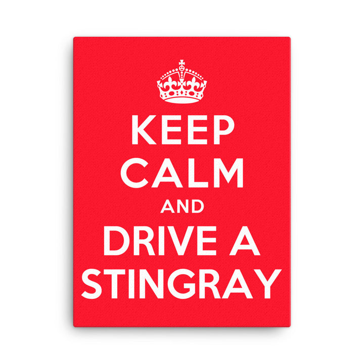 Keep Calm and Drive A Stingray - Modern Rodder - Canvas Print