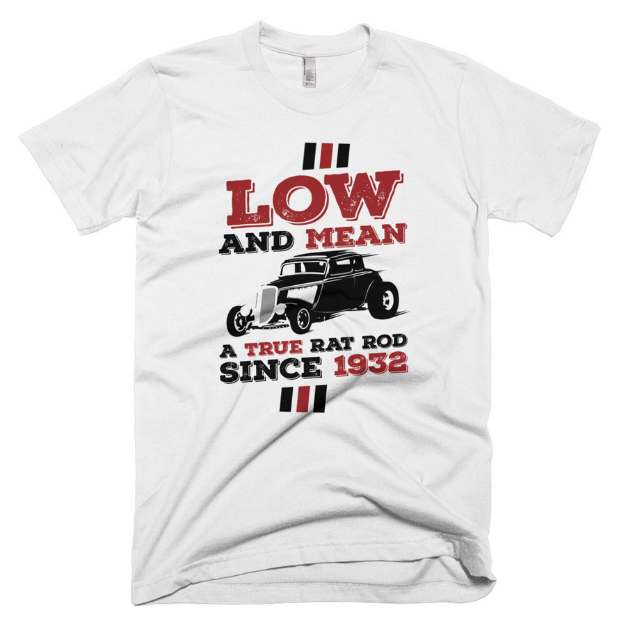 Low and Mean - A True Rat Rod - Since 1932 - Modern Rodder - Short Sleeve Men's T-Shirt