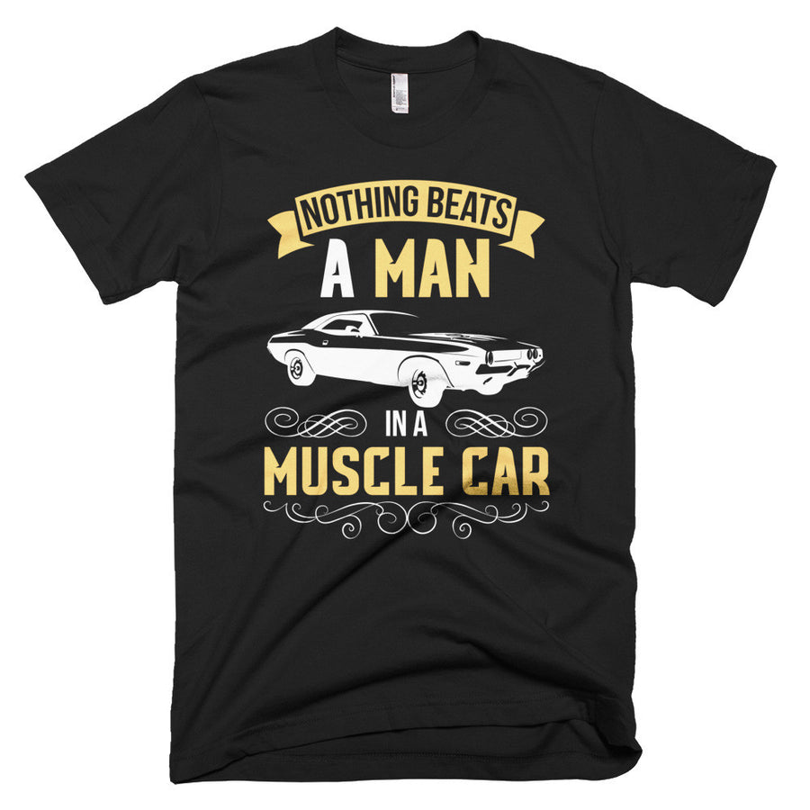 Nothing Beats A Man in a Muscle Car - Modern Rodder - Men's T-Shirt