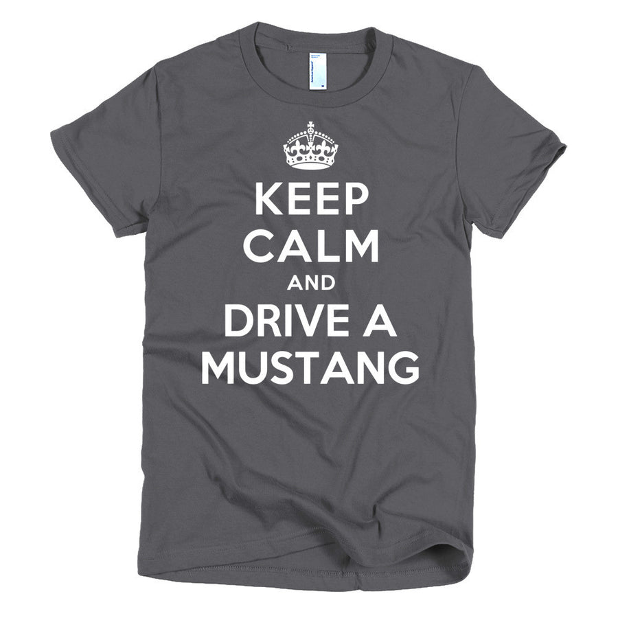 Keep Calm and Drive A Mustang - Modern Rodder - Women's T-Shirt