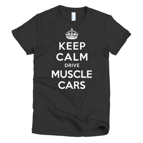Keep Calm Drive Muscle Cars - Modern Rodder - Women's T-Shirt