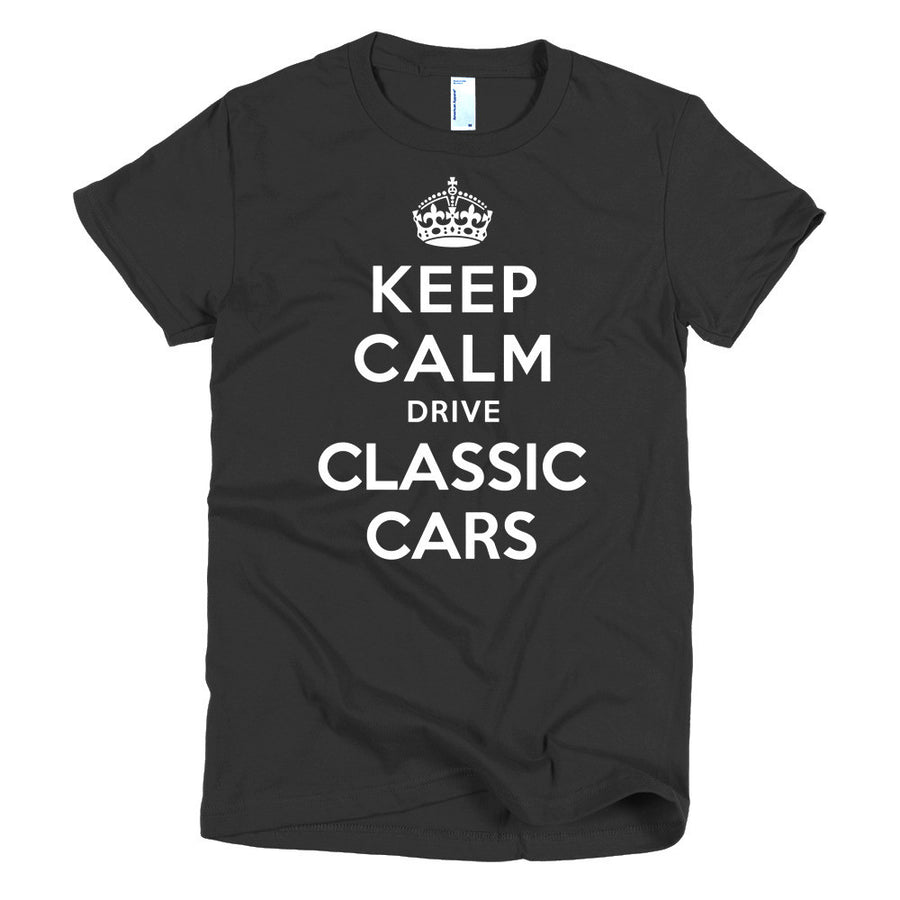 Keep Calm Drive Classic Cars - Modern Rodder - Women's T-Shirt