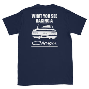 What You See Racing a Charger - 1968 Dodge Charger - Modern Rodder - Men's T-Shirt
