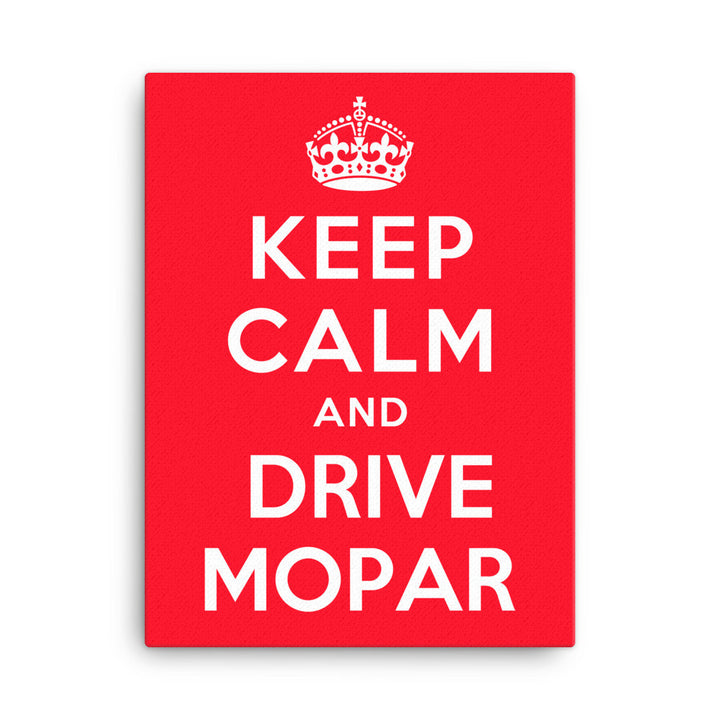 Keep Calm and Drive Mopar - Modern Rodder - Canvas Print