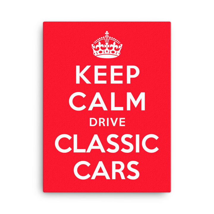Keep Calm Drive Classic Cars - Modern Rodder - Canvas Print