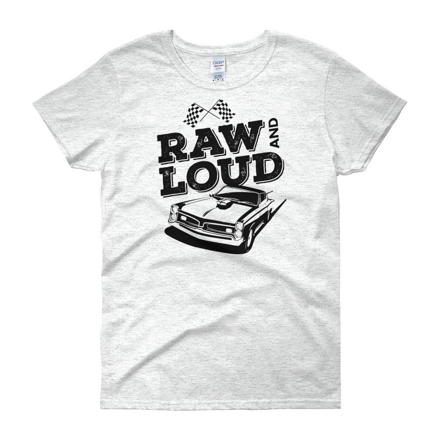 Raw and Loud - Modern Rodder - Women's T-Shirt