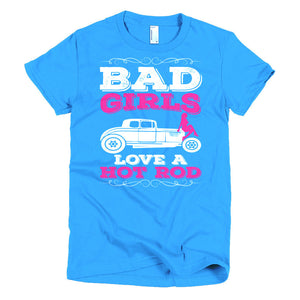 Bad Girls Love a Hot Rod - Modern Rodder - Women's T-Shirt