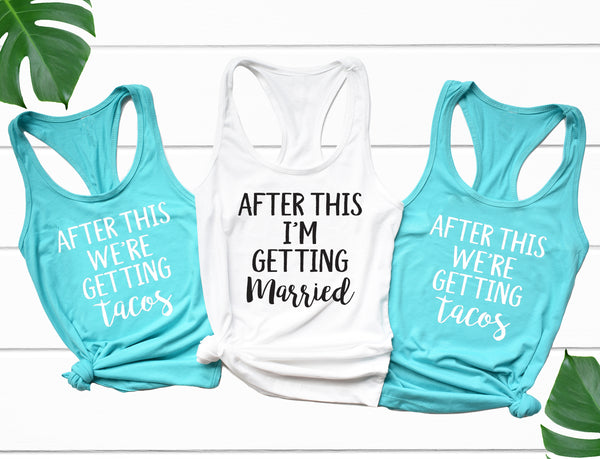 AFTER THIS Tank Top. Bride Shirt. Bachelorette Party. Getting Married. Tacos Shirt. Taco Tuesday. Fitness Tank. Brunch Tacos. Engaged.
