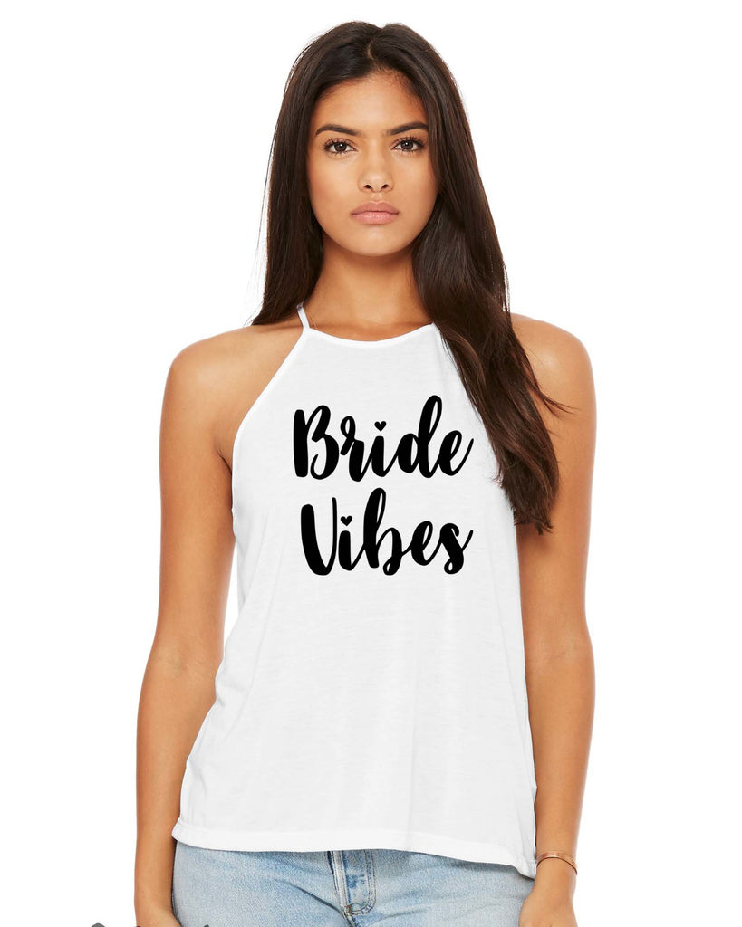 Bride Vibes High Neck Tank Top- Bride Tank Top- Bride Shirt- Bachelorette Party- Bridesmaid- Bride To Be- Bridal Party- Wedding Day