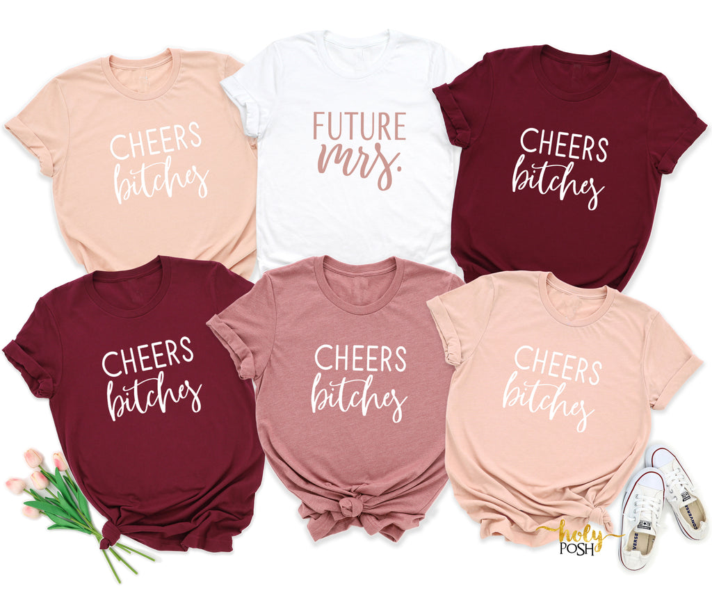 Bachelorette Party Shirts-Future Mrs- Cheers Bitches- Bridesmaid Shirts- Bridal Party- Brides Babes