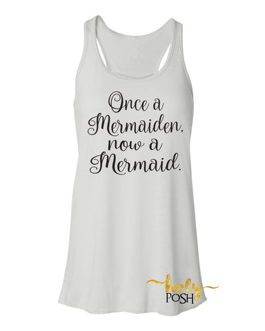 Once a Mermaiden Now a Mermaid Bride Tank Top- Bride Shirt- Bride Gift- Mermaid Tank- Mrs. Tank- Bride To Be- Bacheloretty Party- Bridal Party- Wedding Day- Bride Shirt- Mermaid Wedding
