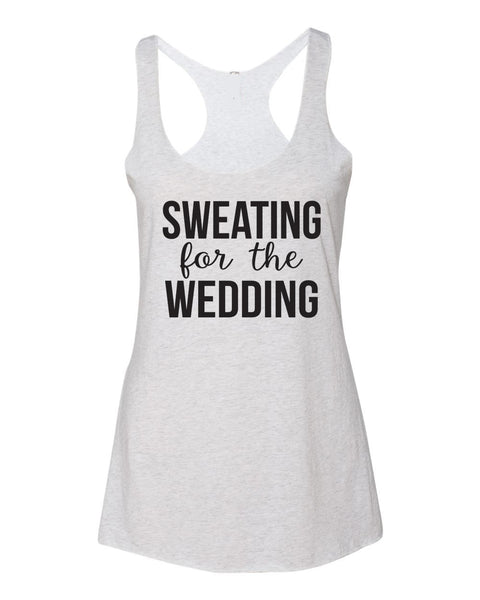 Sweating for the Wedding Tank Top- Workout Tank- Bride To Be Tank- Fitness Tank- Mrs- Running Tank. Gym Tank. Exercise Shirt. Wedding Day