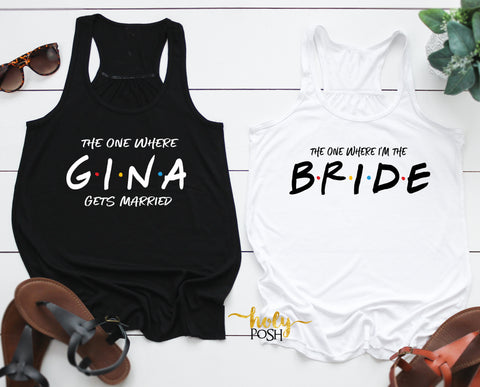 Bachelorette Party Friends Theme Tank Top- Personalized Bridesmaid Shirt- Bridal Party Tank- Bridal Shower- The One Where- Friends Inspired- Besties